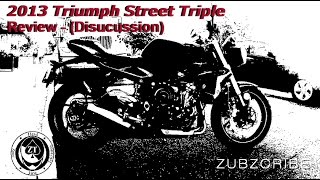 4. 2013 Street Triple Review - Observations (discussion)