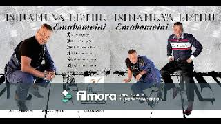 Video ISINAMUVA LETHU Emabomvini MP3, 3GP, MP4, WEBM, AVI, FLV April 2019