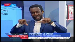 Morning Express: Your Money; Personality Versus Career With Personality Coach Mark Mugo, 18/10/16