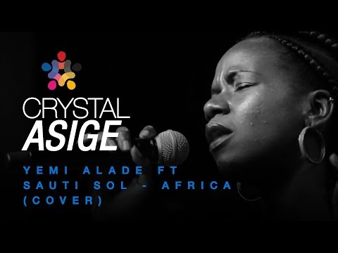 Yemi Alade ft Sauti Sol - Africa (Cover) - Crystal Asige