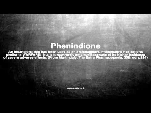 Medical vocabulary: What does Phenindione mean