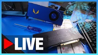 This is our second live stream! We're streaming the worklog as we configure an EK open loop, work with Vega, a 1080 Ti, and talk...