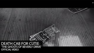 Death Cab for Cutie - The Ghosts of Beverly Drive [Official Video] - YouTube
