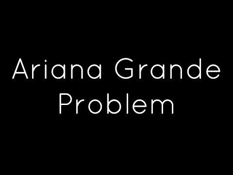 Ariana Grande ft. Iggy Azalea - Problem Lyrics