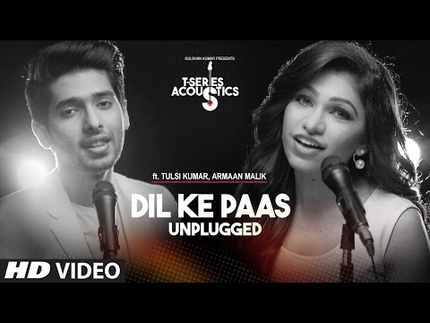 Dil Ke Paas Unplugged Video Song | Ft.Armaan Malik & Tulsi Kumar | T-Series Acoustics | T-Series
