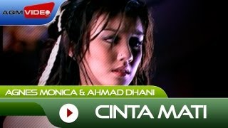 Agnes Monica & Ahmad Dhani - Cinta Mati | Official Video Video