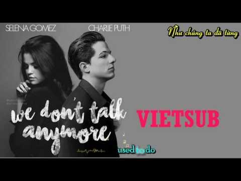 [ Vietsub + Kara ] We Don't Talk Anymore - Charlie Puth ft. Selena Gomez - Thời lượng: 3 phút, 41 giây.