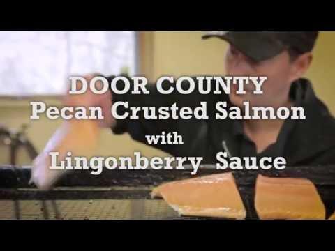 Savor Door County - Pecan Crusted Salmon with Lingonberry Sauce