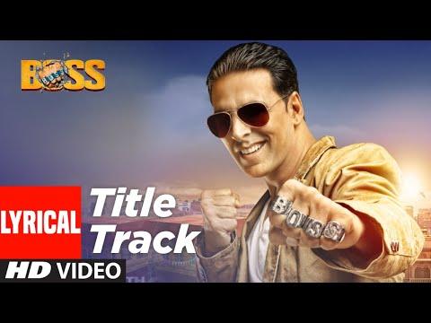 "Lyrical: ""BOSS Title Song""    Feat. Meet Bros Anjjan   Akshay Kumar   Honey Singh   T-Series"