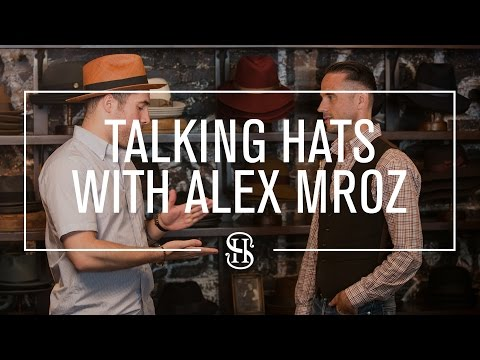 Alex Mroz of Goorin Bros - He Spoke Style In Good Company, Ep. 1