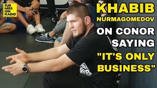"Video Khabib Nurmagomedov on Conor McGregor Saying ""It's Only Business"" During Their Fight MP3, 3GP, MP4, WEBM, AVI, FLV Februari 2019"