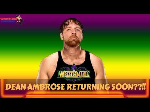 DEAN AMBROSE returning at Wrestlemania 34??!!