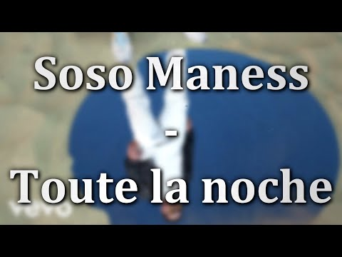 Soso Maness - Toute la noche ft.Gims (PAROLES)