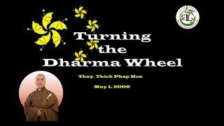 Turning the Dharma Wheel - Thay. Thich Phap Hoa (May 1, 2009)
