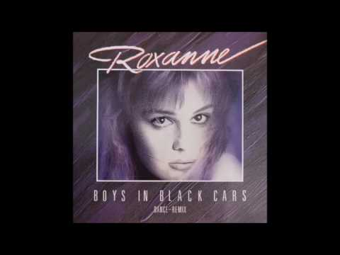 Roxanne - Boys In Black Cars (Special Dj Mix)