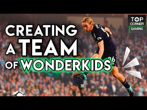 Creating A Team Of Wonderkids On Football Manager 2018 - Top Corner FC