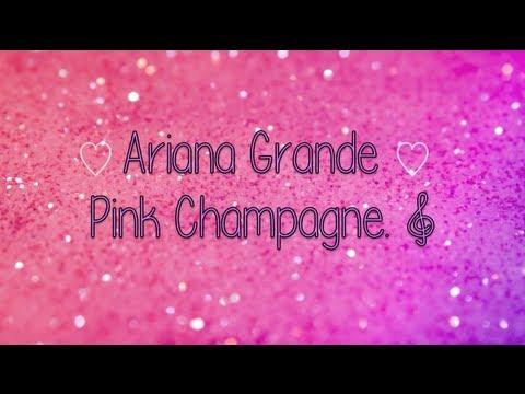 Pink Champagne - Ariana Grande {Lyrics}