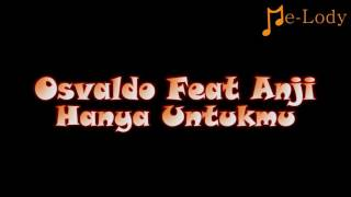 Osvaldo Nugroho Feat Anji - Hanya Untukmu (Lagu Karaoke Lirik Tanpa Vokal) by Me-Lody App