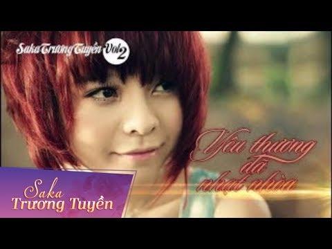 Yêu Thương Đã Nhạt Nhòa - SaKa Trương Tuyền (Official Music Video) - Thời lượng: 5:32.