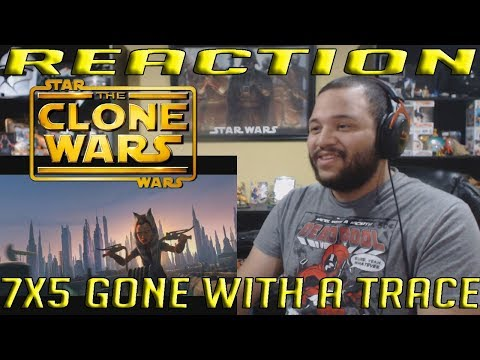 """Star Wars: The Clone Wars Season 7 Episode 5 - """"Gone With a Trace"""" - REACTION!!"""