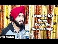 Saanson Ke Raees Cover Song Video By Kuwar Singh | KK Songs | Reprise Version & Karaoke MP3 Download