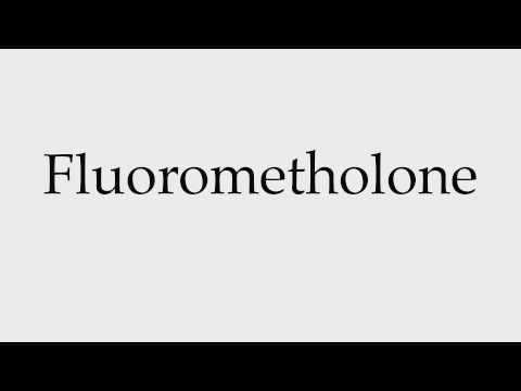 How to Pronounce Fluorometholone