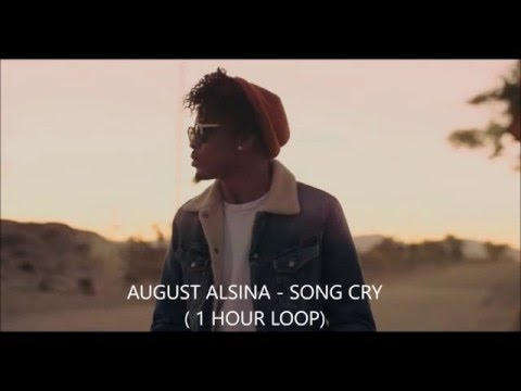 August Alsina - Song Cry (1 HOUR LOOP)