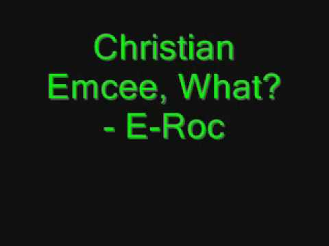 Christian Emcee, What?
