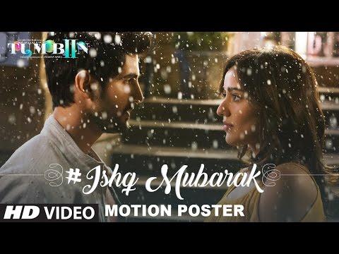 ISHQ MUBARAK Motion Poster || Tum Bin 2 || Neha Sharma, Aditya Seal & Aashim Gulati