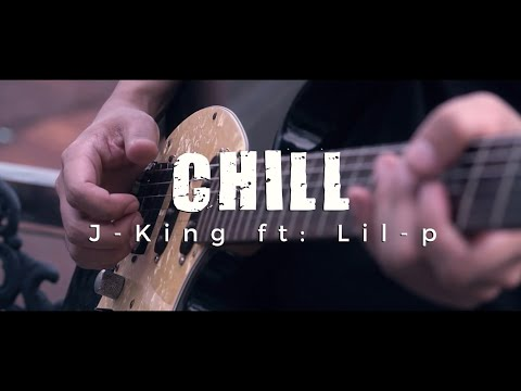CHiLL - J-KiNG FT: LiL-P (Official Music Video)