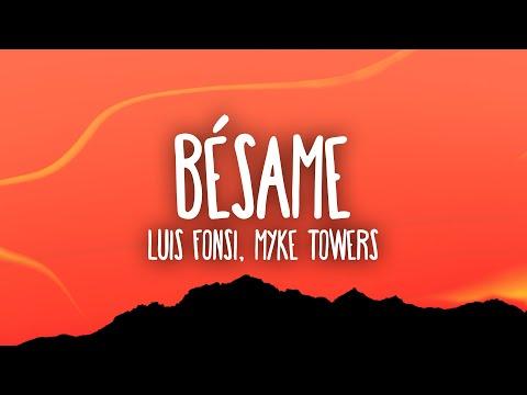 Luis Fonsi, Myke Towers - Bésame