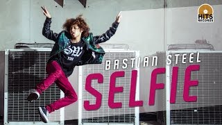 Bastian Steel - SELFIE [Official Music Video]
