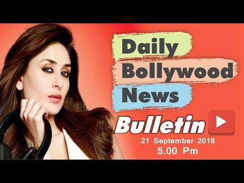 Latest Hindi Entertainment News From Bollywood | Kareena Kapoor | 21 September 2018 | 5:00 PM