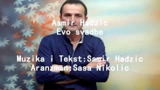 Download Lagu Asmir Hadzic - Evo svadbe tvoga sina   NOVO 2017 Mp3
