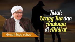 Video Kisah Orang Tua dan Anaknya di Akhirat - Hikmah Buya Yahya MP3, 3GP, MP4, WEBM, AVI, FLV Oktober 2018