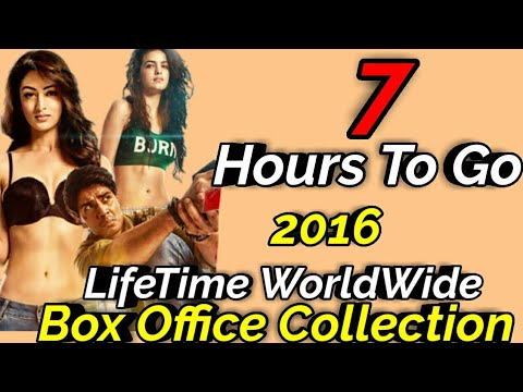 7 HOURS TO GO 2016 Bollywood Movie LifeTime WorldWide Box Office Collection Rating Cast