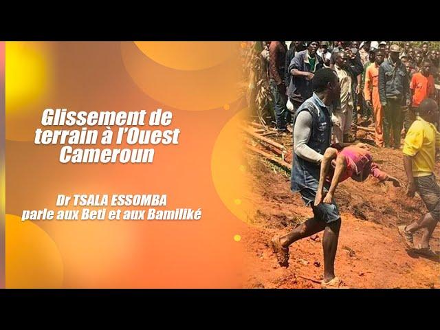 GLISSEMENT DE TERRAIN A L'OUEST DU CAMEROUN 42 MORTS