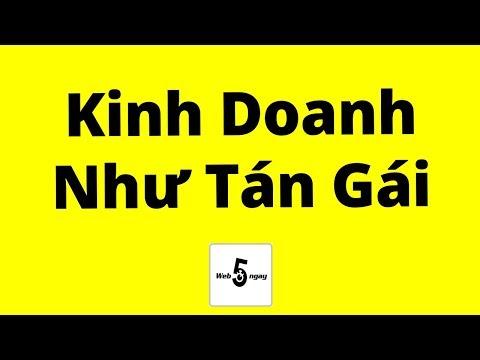 Kinh Doanh Như Tán Gái - Thời lượng: 22 phút.