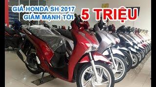 Giá Honda SH 2017 đột ngột giảm tới 5 triệu đồng tại TP.Hồ Chí Minh, trong khi tăng nhẹ tại Hà Nội. Ở giữa mùa thấp điểm trong...