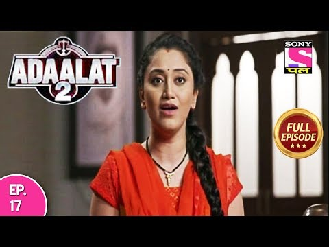 Video Adaalat 2 - Full Episode 17 - 18th December, 2017 download in MP3, 3GP, MP4, WEBM, AVI, FLV January 2017