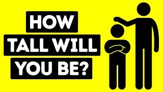 Video How Tall Will You Be When You Grow Up? MP3, 3GP, MP4, WEBM, AVI, FLV Agustus 2019
