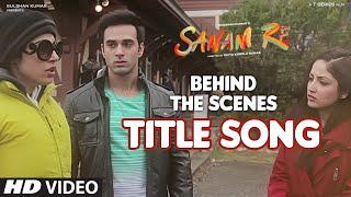 SANAM RE Title Song (BEHIND THE SCENE)   Divya Khosla Kumar, Bhushan Kumar