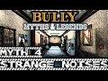 BULLY SE | Myths n Legends | Strange Noises