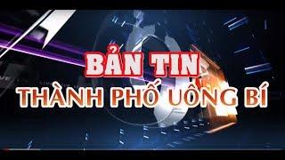 Bản tin Thành phố Uông Bí
