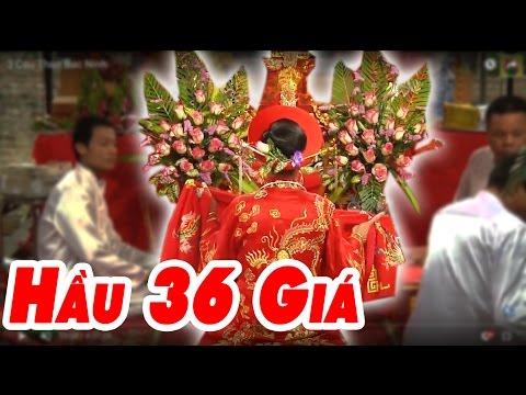 Hầu Đồng 36 Giá Đẹp Tuyệt Nhất Việt Nam - Hát Văn Hay Ngọt Lịm 2017 - Thời lượng: 4:17:10.