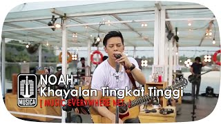 Video [Live Performance] NOAH - Khayalan Tingkat Tinggi MP3, 3GP, MP4, WEBM, AVI, FLV April 2019