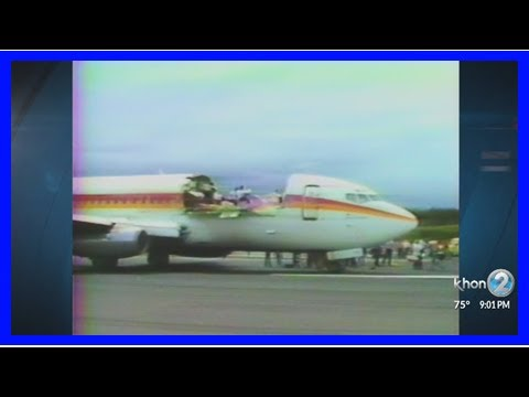 Breaking News | Remembering Aloha Airlines flight 243, 30 years later