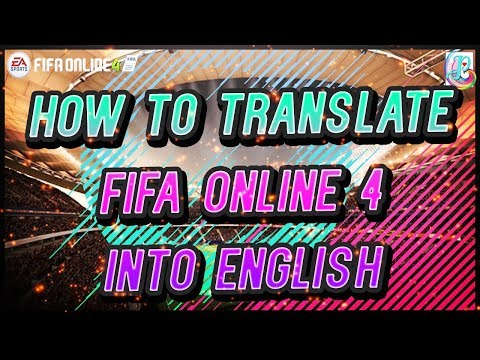 ~NOT WORKING~ How To Translate Fifa Online 4 To English
