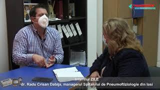 Interviul ZILEI-invitat dr. Radu Crisan Dabija, managerul Spitalului de Pneumoftiziologie Iasi