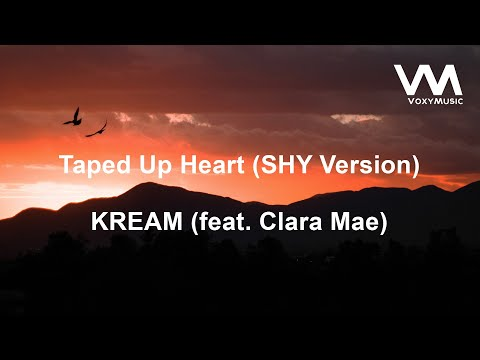Taped Up Heart - KREAM (feat. Clara Mae) [SHY Version]